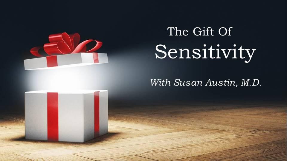 The Gift of Sensitivity